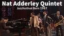 Nat Adderley Quintet - Jazzfestival Bern (1987)