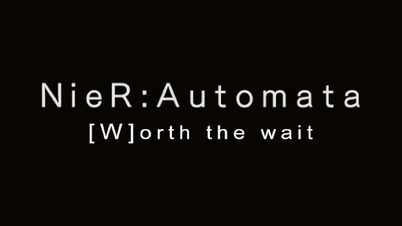 NieR Automata W orth the Wait The InVashtigation