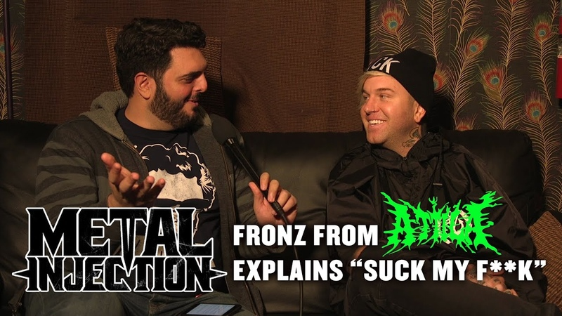Fronz from ATTILA Explains Suck My F k Meaning Metal Injection