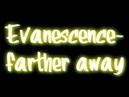 Evanescence Farther away lyrics