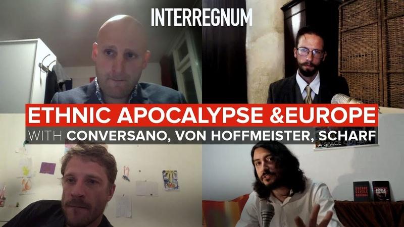Interregnum 41 — Ethnic Apocalypse and Europe with Conversano, von Hoffmeister, Scharf