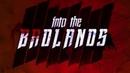 В пустыне смерти 3 сезон Into the Badlands 3 season Вступительная заставка 2018