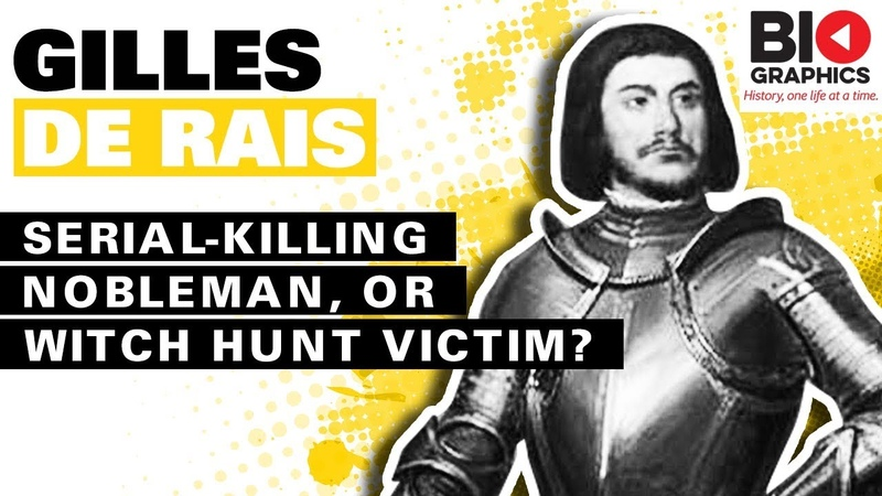 Gilles de Rais: Serial-Killing Nobleman, Or Witch Hunt Victim?
