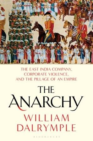 Anarchy, US Edition - William Dalrymple