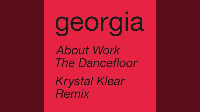Georgia - About Work The Dancefloor (Krystal Klear Remix Edit / Audio)