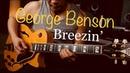 George Benson - Breezin' - Electric guitar cover by Vinai T