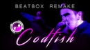 Inkie – Beatbox Remake 1 \ Codfish - Old Mate Firebender