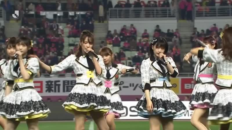 NMB48 Tokonoma Seiza Musume J LEAGUE Opening Cerezo Osaka vs Vissel Kobe 2019 02 22
