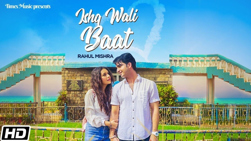 Ishq Wali Baat | Rahul Mishra | Vidur Anand | Meherzan | Mansi | Latest Hindi Songs 2020
