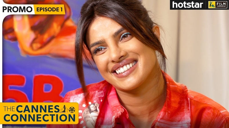 Priyanka Chopra Jonas Exclusive Interview With Anupama Chopra The Cannes Connection Hotstar