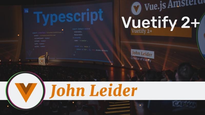 John Leider - Vuetify 2 - Vue.js Amsterdam 2020