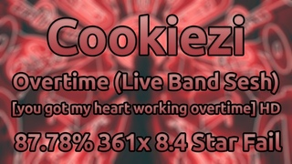 Cookiezi | KNOWER - Overtime (Live Band) [you got my heart working overtime] HD % ★8.4 Fail