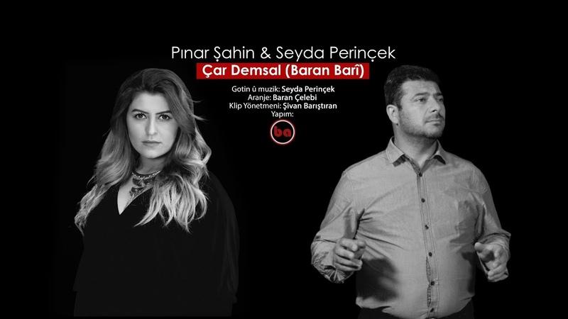 Pınar Şahin Seyda Perinçek Çar Demsal 2017 feat