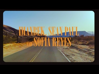 Imanbek Feat. Sean Paul & Sofía Reyes  - Dancing on Dangerous (Official Music Video)