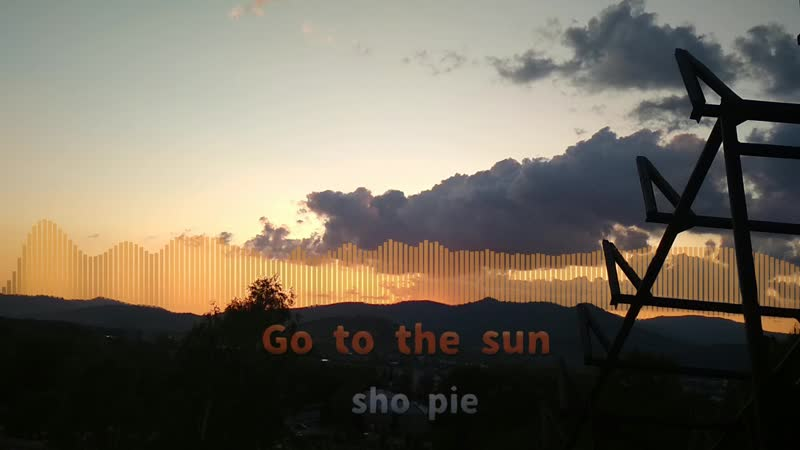 Sho pie go to the sun official music visual