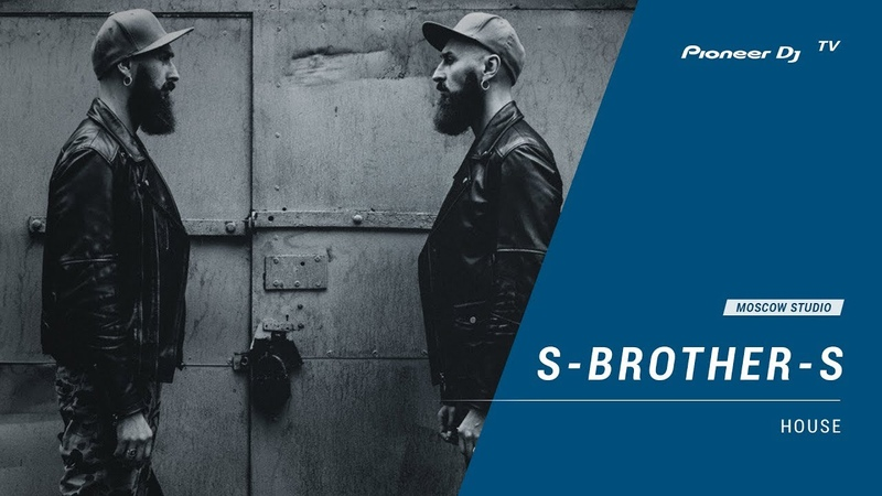 S-BROTHER-S [ house ] @ Pioneer DJ TV | Moscow