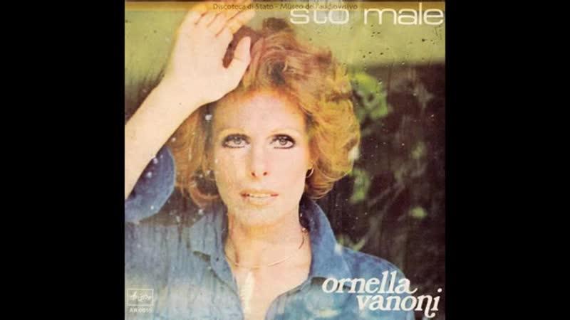 Ornella Vanoni - Sto male (Je suis malade)