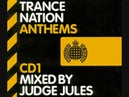 Trance Nation Anthems: Mixed By Judge Jules - CD1