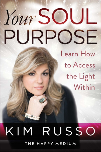 Your Soul Purpose by Kim Russo