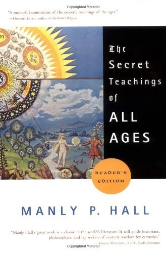 Manly P. Hall] The secret teachings of all ages