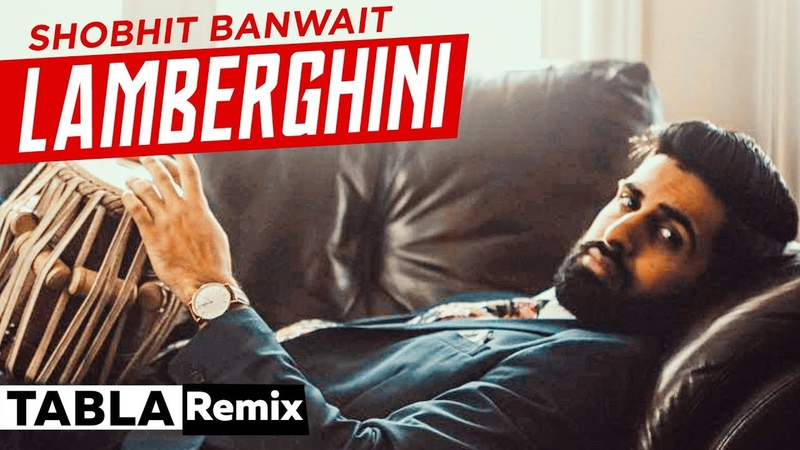 Lamberghini Tabla Remix Shobhit Banwait The Doorbeen Feat Ragini Latest Punjabi Song 2019