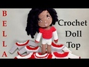 How To Crochet a Doll Top for Bella the Crochet Doll A Beginner Friendly Video