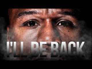 Floyd Mayweather - ILL Be Back