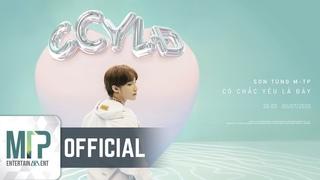 SƠN TÙNG M-TP   CÓ CHẮC YÊU LÀ ĐÂY   OFFICIAL MUSIC VIDEO