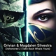 Orivian, Magdalen Silvestra - Dishonored 2 (Take Back Whats Yours)