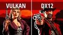 RED DEAD REDEMPTION 2 PC VULKAN vs DX12 Vulkan vs DirectX 12