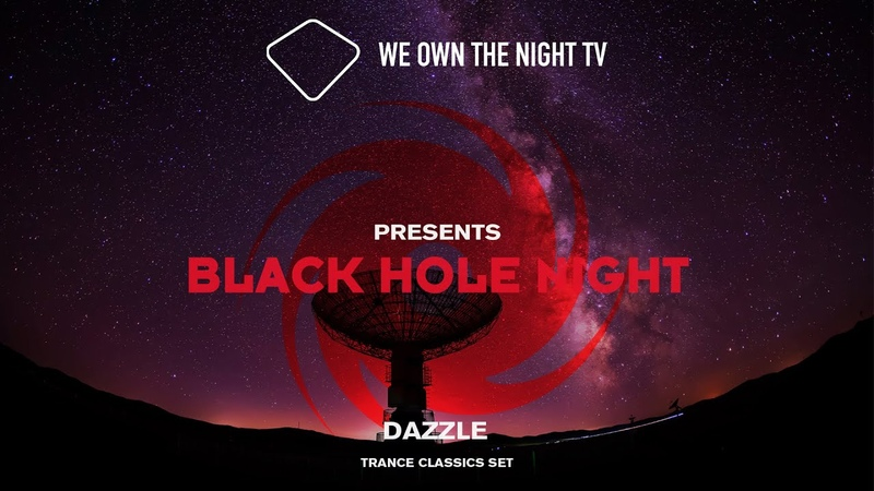 We Own the Night TV presents Black Hole Night with Dazzle