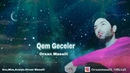 Orxan Masalli Qem Geceler 2019(2ci Version Remx)