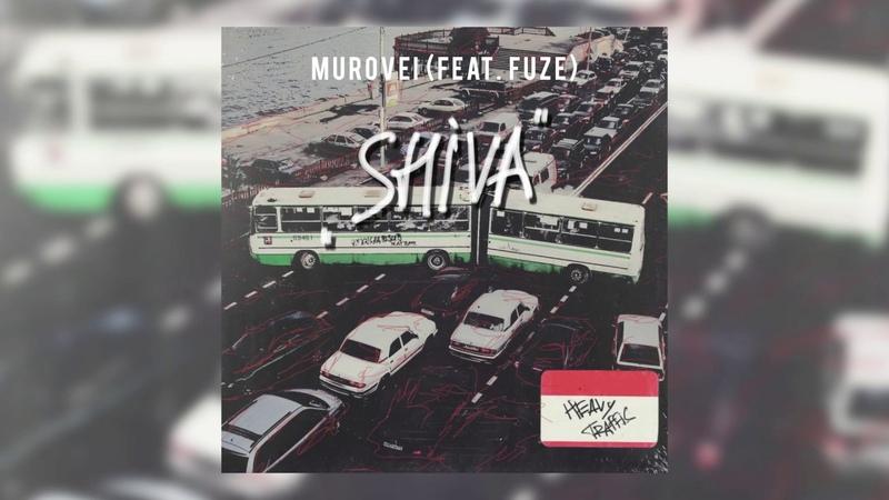 Murovei (feat. Fuze) – SHIVA | Official Audio