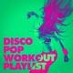 Running Workout Music - Boogie Wonderland