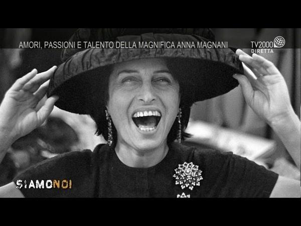 Siamo Noi Amori passioni e talento della magnifica Anna Magnani