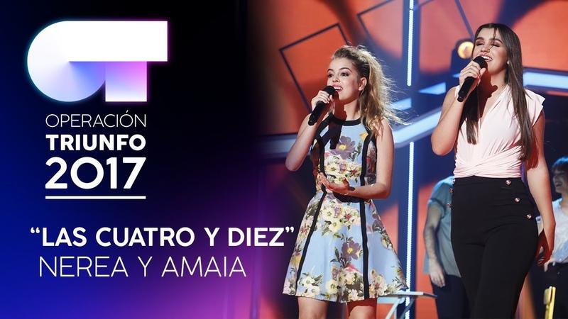 Las cuatro y diez Amaia y Nerea Gala 1 OT 2017