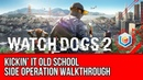 Watch Dogs 2 Walkthrough - Kickin' It Old School Side Operation Gameplay Let's Play