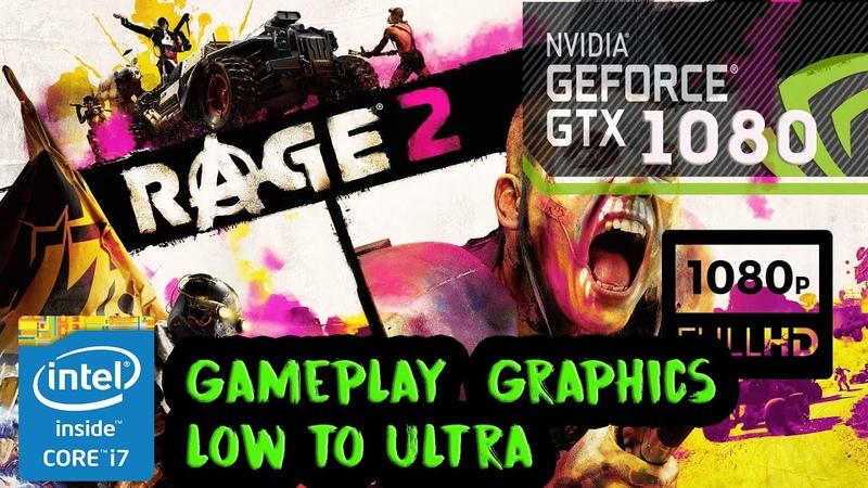 Rage2 Gameplay graphics Low to Ultra GTX 1080 Геймплей графика от низкого до ультра