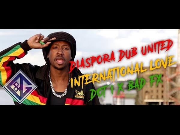 Diaspora Dub United - International Love (OFFICIAL MUSIC VIDEO) | LG.TV