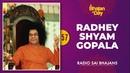 57 Radhey Shyam Gopala Radio Sai Bhajans