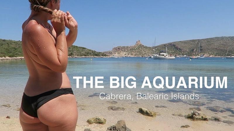 Ep 36 THE BIG AQUARIUM Cabrera Sailing Balearic Islands Mediterranean Sea