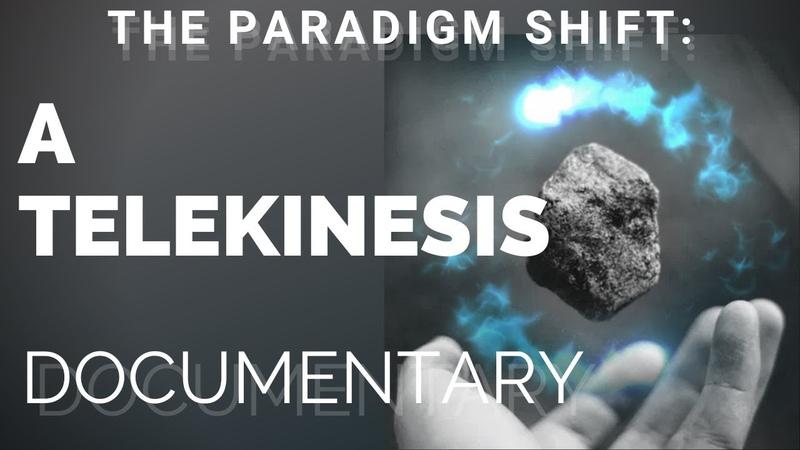The Paradigm Shift: A Telekinesis Documentary