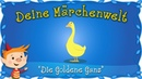 Die Goldene Gans Märchen und Geschichten für Kinder Brüder Grimm Deine Märchenwelt