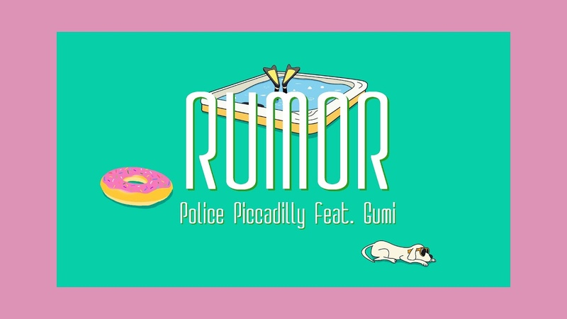 Rumor ルーマー - ポリスピカデリー feat. GUMI / Police Piccadilly