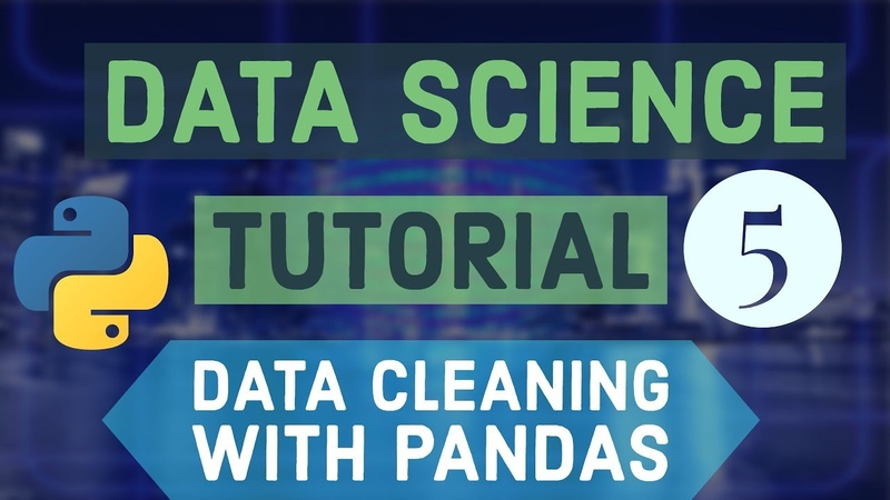 Data Science For Beginners with Python 5 Cleaning and Converting the Pandas Dataframe columns