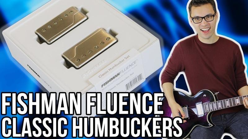 Fishman Fluence Classic Humbuckers Demo Review Classic Sounds Meet Modern Tech