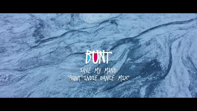 BUNT. - Save My Mind (BUNT. Indie Dance Mix) Teaser
