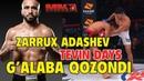 ZARRUX ADASHEV MMA DA TEVIN DAYS USITDAN G'ALABAGA ERISHDI