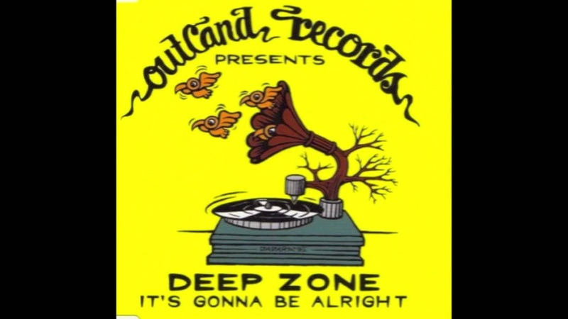 Deep Zone It's Gonna Be Alright 1995