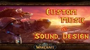 World of Warcraft Cinematic Trailer - Custom Music and Sound Design
